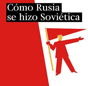 Cómo Rusia se hizo Soviética