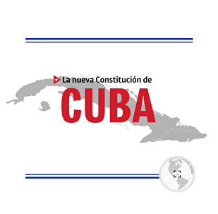 Los cambios que trae la nueva Carta Magna de Cuba